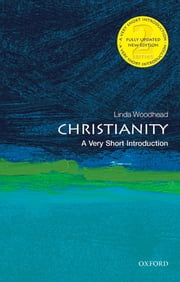 Christianity: A Very Short Introduction ebook by Linda Woodhead