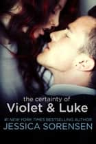 The Certainty of Violet and Luke (The Coincidence Series, Book 5) ebook by Jessica Sorensen