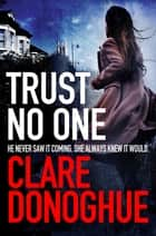 Trust No One ebook by Clare Donoghue