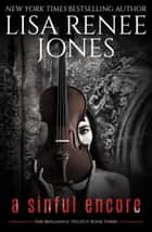 A Sinful Encore - Brilliance Trilogy, #3 ebook by Lisa Renee Jones