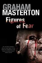 Figures of Fear ebook by Graham Masterton