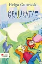 Graukatze ebook by Helga Gutowski, Kerstin Meyer