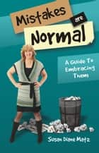 Mistakes are Normal ebook by Susan Diane Matz