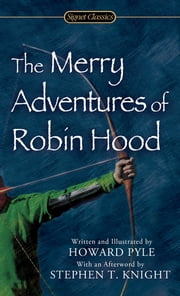 The Merry Adventures of Robin Hood ebook by Howard Pyle,Stephen T. Knight