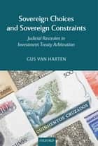 Sovereign Choices and Sovereign Constraints ebook by Gus Van Harten