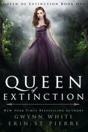 Queen of Extinction: A Dark Sleeping Beauty Retelling ebook by Gwynn White