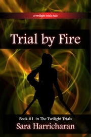 Trial by Fire ebook by Sara Harricharan