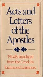 Acts and Letters of the Apostles eBook by Richmond A. Lattimore