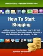 How To Start Blogging ebook by Allison Merriweather