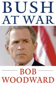 Bush at War ebook by Bob Woodward