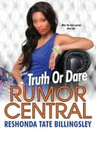 Truth or Dare ebook by ReShonda Tate Billingsley