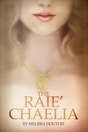 The Raie'Chaelia (Book 1) ebook by Melissa Douthit
