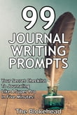 99 Journal Writing Prompts And Ideas: Your Secret Checklist To Journaling Like A Super Pro In Five Minutes!