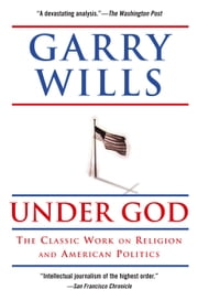 Under God ebook by Garry Wills