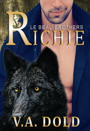 RICHIE - New Orleans Wolf Shifters with plus sized BBW mates ebook by V.A. Dold