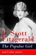 The Popular Girl and 3 other stories ebook by F. Scott Fitzgerald