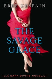 The Savage Grace ebook by Bree  Despain