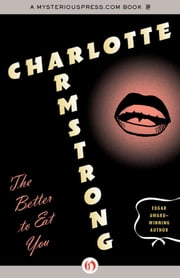 The Better to Eat You ebook by Charlotte Armstrong