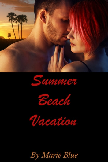 Summer Beach Vacation 1 ebook by Marie Blue