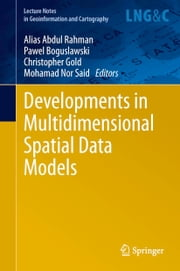Developments in Multidimensional Spatial Data Models ebook by Alias Abdul Rahman,Pawel Boguslawski,Christopher Gold,Mohamad Nor Said
