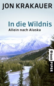 In die Wildnis - Allein nach Alaska ebook by Jon Krakauer, Stephan Steeger