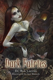 Dark Fairies ebook by Bob Curran,Ian Daniels