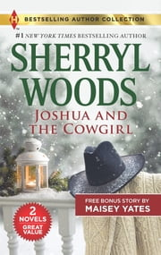 Joshua and the Cowgirl & Seduce Me, Cowboy - A 2-in-1 Collection ebook by Sherryl Woods, Maisey Yates
