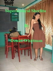 Supernatural Sherlita ebook by Daniel Whittman