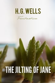 The Jilting of Jane ebook by H. Wells