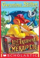 Geronimo Stilton #1: Lost Treasure of the Emerald Eye ebook by