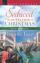 Seduced by the Tycoon at Christmas ekitaplar by Pamela Yaye
