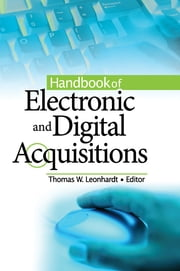 Handbook of Electronic and Digital Acquisitions ebook by Thomas W. Leonhardt