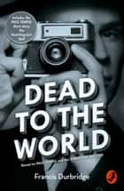Dead to the World: Based on Paul Temple and the Jonathan Mystery ebook by Melvyn Barnes, Francis Durbridge