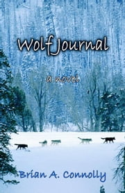 Wolf Journal ebook by Connolly, Brian A.