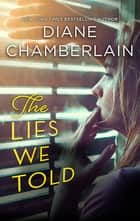 The Lies We Told ebook by