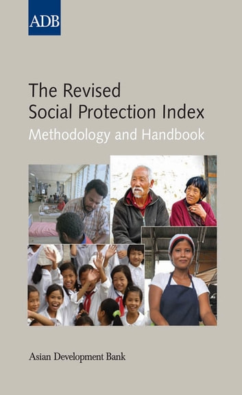 The Revised Social Protection Index - Methodology and Handbook ebook by Asian Development Bank