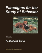 Paradigms for the Study of Behavior ebook by Conn, P. Michael