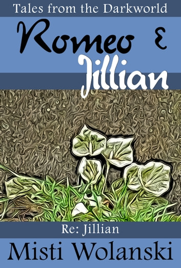 Romeo & Jillian ebook by Misti Wolanski