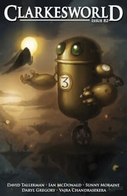 Clarkesworld Magazine Issue 82 ebook by Neil Clarke,Vajra Chandrasekera,David Tallerman