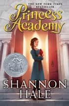 Princess Academy ebook by Shannon Hale