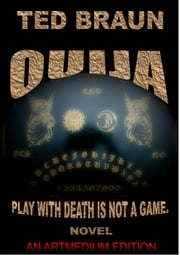 OUIJA - PLAY WITH DEATH IS NOT A GAME ebook by TED BRAUN