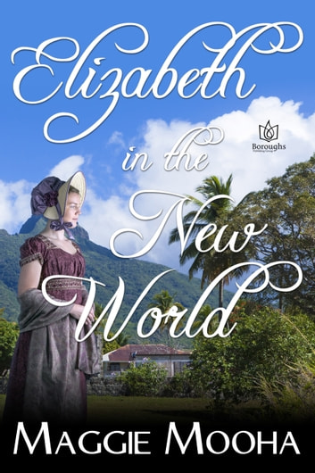 Elizabeth in the New World ebook by Maggie Mooha