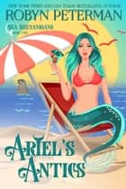 Ariel's Antics - Sea Shenanigans, #2 ebook by