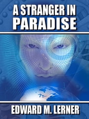 A Stranger in Paradise ebook by Edward M. Lerner