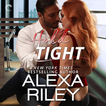 Hold Tight - (For You, #2) audiobook by Alexa Riley