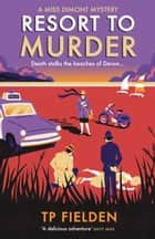 Resort to Murder (A Miss Dimont Mystery, Book 2) ekitaplar by TP Fielden