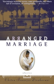 Arranged Marriage - Stories ebook by Chitra Banerjee Divakaruni