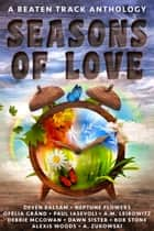Seasons of Love ebook by Deven Balsam, Neptune Flowers, Ofelia Grand,...