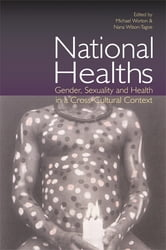 National Healths - Gender, Sexuality and Health in a Cross-Cultural Context ebook by
