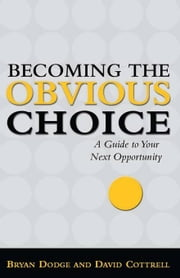 Becoming the Obvious Choice ebook by Cottrell, David
